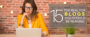 15 Top Realtor Blogs You Should Be Reading this 2016