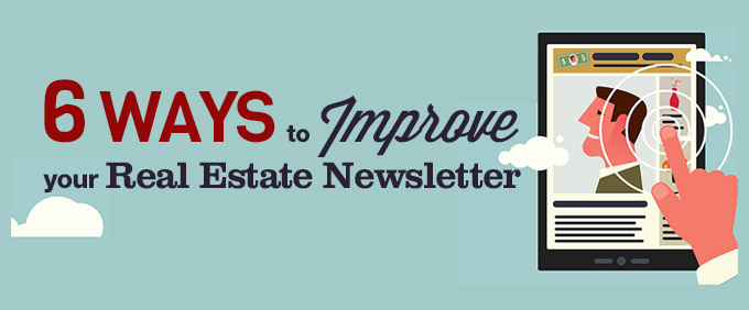 Ways To Improve Your Real Estate Newsletter
