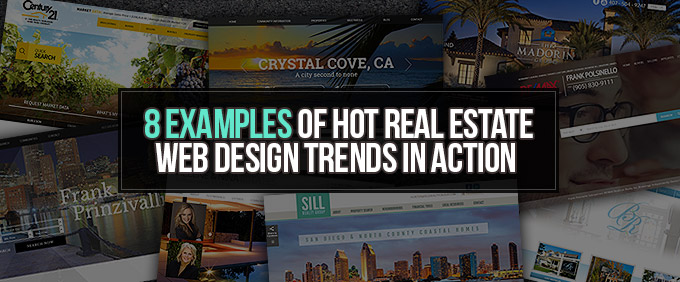 8 Examples Of Hot Real Estate Web Design Trends In Action