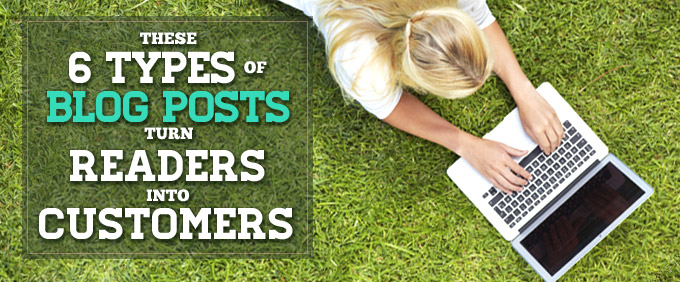 Image for These 6 Types of Blog Posts Turn Readers into Customers