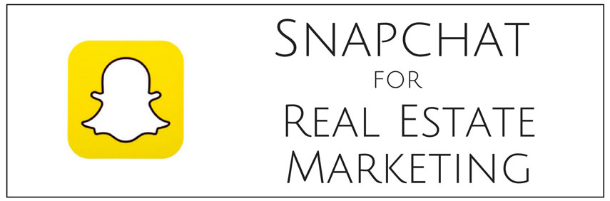 Snapchat for Real Estate Marketing