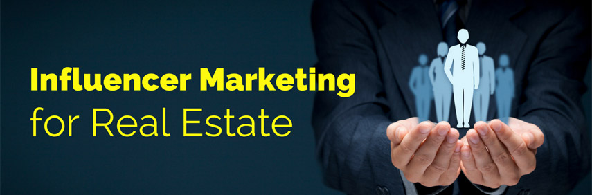 Influencer Marketing for Real Estate