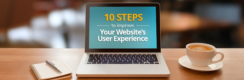 10 Steps To Improve Your Website's User Experience