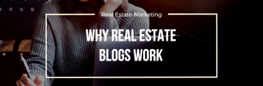 Why Real Estate Blogs Work – Best Real Estate Websites for Agent and Brokers