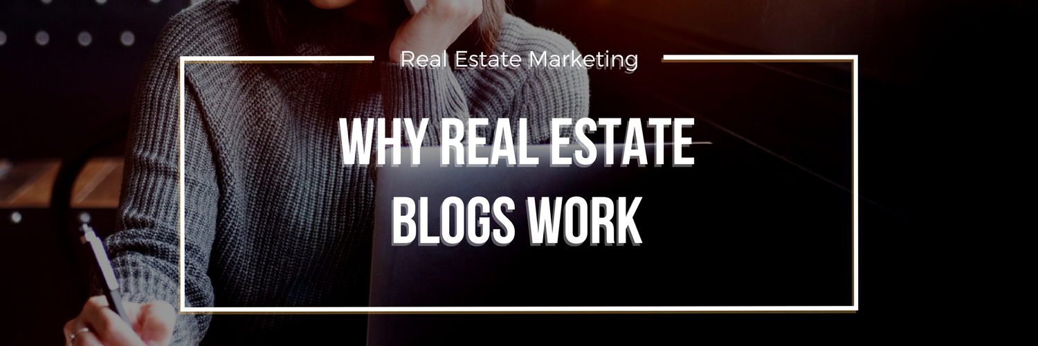 Why Real Estate Blogs Work